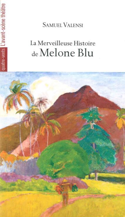 La merveilleuse histoire de Melone Blu