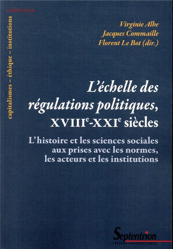 L'échelle des régulations politiques, XVIIIe XXIe siècles