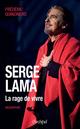 Serge Lama : la rage de vivre  - Frédéric Quinonero