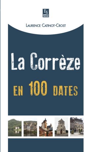 la Corrèze en 100 dates