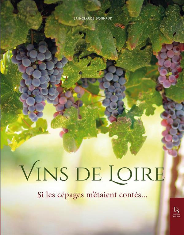 Vins de Loire, si les cépages m'étaient contés...