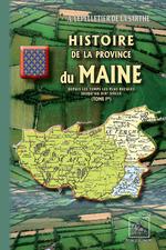 Histoire de la province du Maine ; depuis les temps les plus reculés jusqu'au XIXe siècle