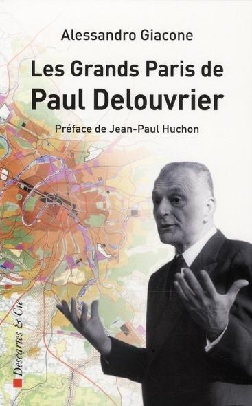 Les grands Paris de Paul Delouvrier