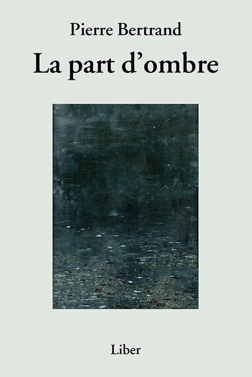 Part d'ombre (La)