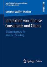 Interaktion von Inhouse Consultants und Clients  - Dorothee Wulfert-Markert