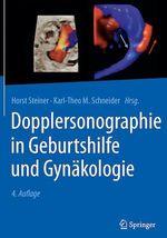 Dopplersonographie in Geburtshilfe und Gynäkologie  - Karl-Theo M. Schneider - Horst Steiner