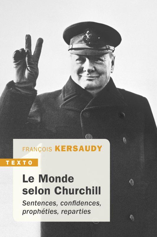 Le monde selon Churchill ; sentences, confidences, prophéties, reparties