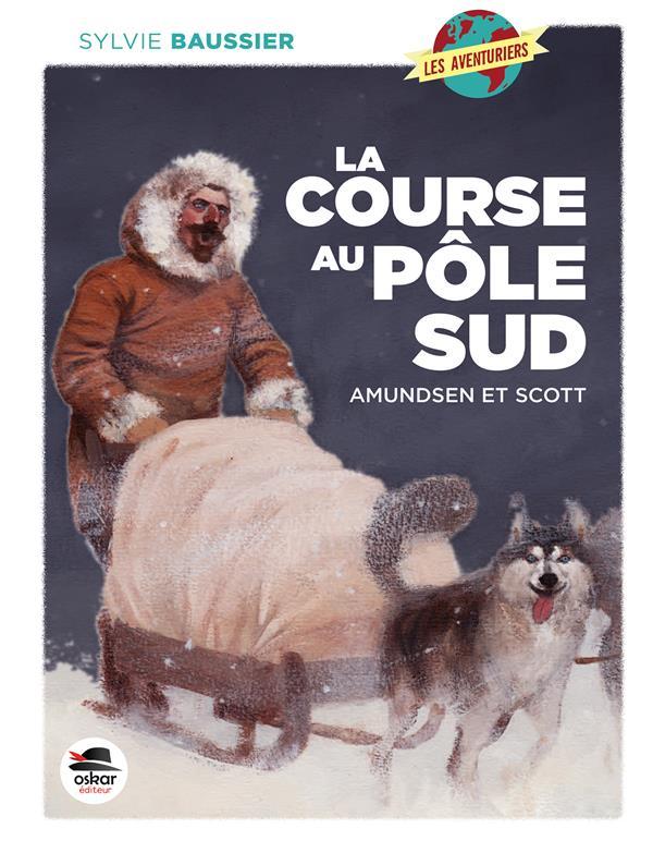 la course au Pôle Sud ; Amundsen et Scott