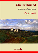 Vente Livre Numérique : Mémoires d´outre-tombe - L'intégrale augmentée, les 5 tomes  - François-René de Chateaubriand - Chateaubriand