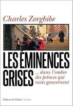Vente Livre Numérique : Les Eminences grises  - Charles Zorgbibe