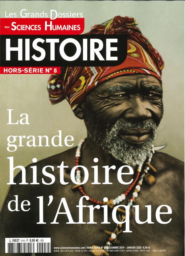 Sciences humaines  histoire gd hs n 8 la grande histoire de l'afrique  - decembre 2019