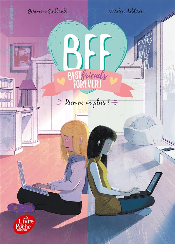 BFF ; best friends forever ! T.4 ; rien ne va plus !