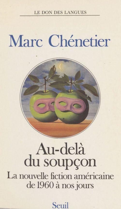 Au-dela du soupcon. la nouvelle fiction americaine de 1960 a nos jours