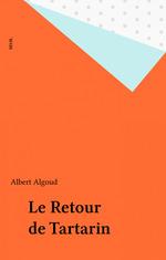 Vente EBooks : Le Retour de Tartarin  - Albert Algoud