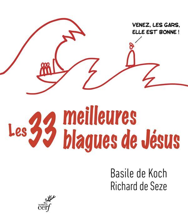 LES TRENTE-TROIS MEILLEURES BLAGUES DE JESUS