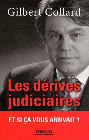 Les dérives judiciaires ; halte au totalitarisme judiciaire