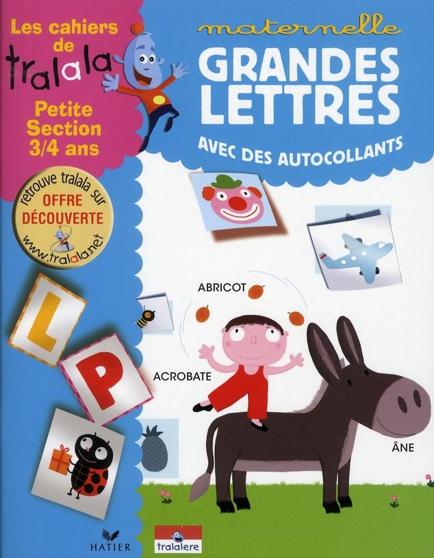 Les cahiers de Tralala ; les grandes lettres avec des autocollants ; petite section 3/4 ans