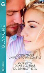 Vente EBooks : Un père pour son fils - Dans les bras du Dr Brothers  - Janice Lynn - Deanne Anders