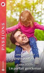 Vente EBooks : Un papa pour sa fille ; un parfait gentleman  - Janice Maynard - Karen Booth