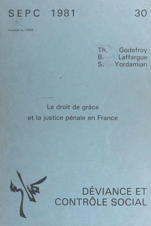 Le droit de grâce et la justice pénale en France