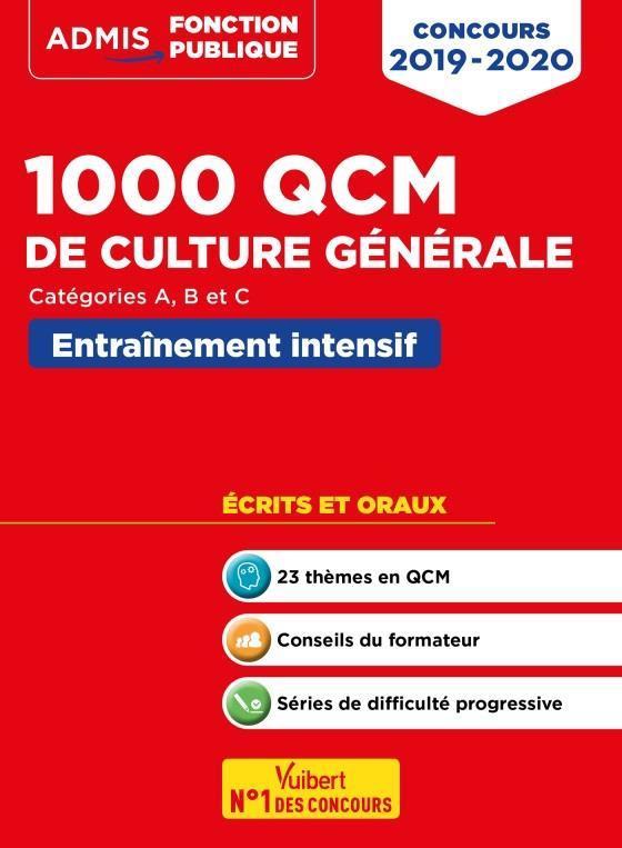 1000 Qcm De Culture Generale ; Categories A, B Et C ; Entrainement Intensif (Edition 2019/2020)