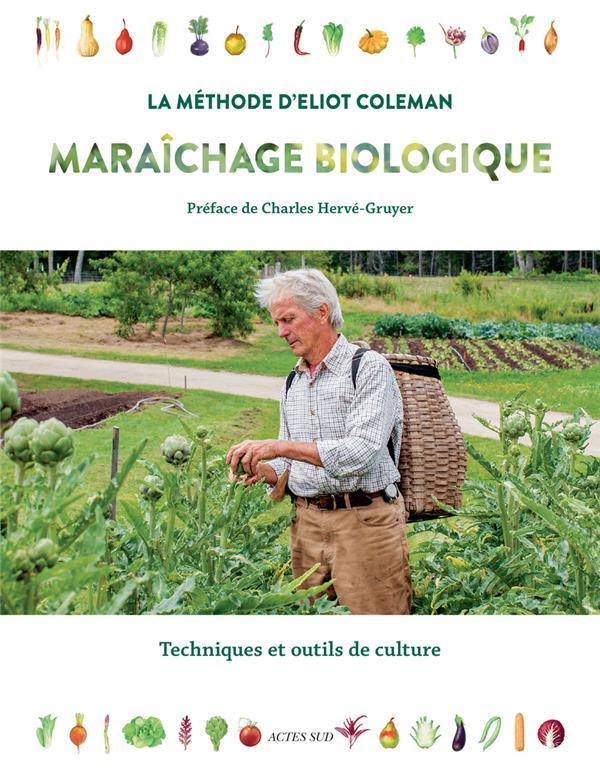 MARAICHAGE BIOLOGIQUE : LA METHODE D'ELIOT COLEMAN  -  TECHNIQUES ET OUTILS DE CULTURE