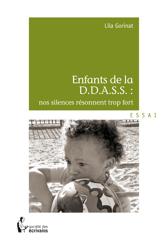 Enfant de la D.D.A.S.S.: nos silences résonnent trop fort  - Lila Gorinat