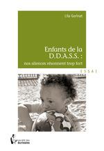 Enfant de la D.D.A.S.S.: nos silences résonnent trop fort
