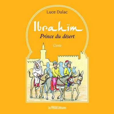 Ibrahïm ; prince du désert