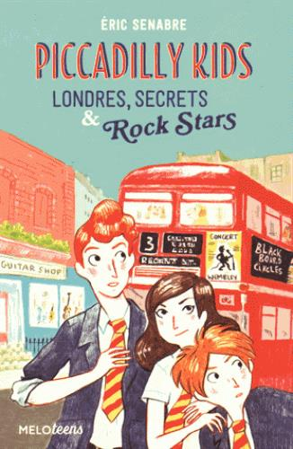 Piccadilly kids ; londres, secrets et rock stars