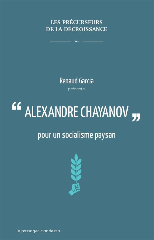 Alexandre Chayanov ; pour un socialisme paysan