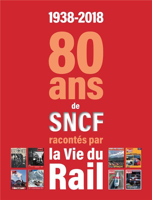 80 ans de la SNCF racontés par la vie du rail