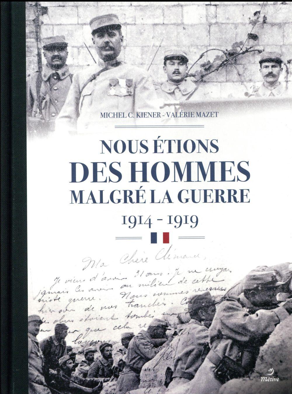 Nous étions des hommes malgré la guerre ; 1914-1919