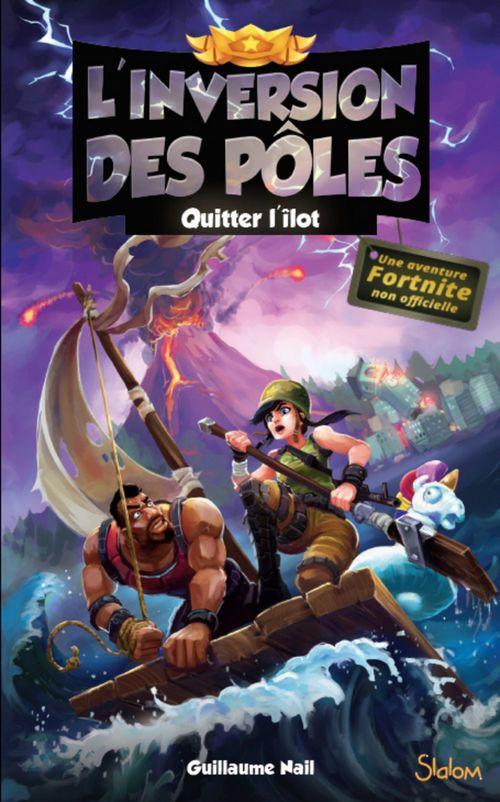 L'inversion des pôles (T2) : Quitter l'îlot - Lecture roman jeunesse aventures Fortnite - Dès 12 ans