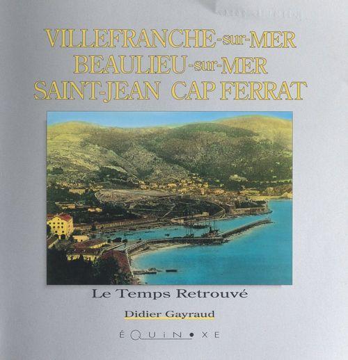Villefranche-sur-Mer, Beaulieu-sur-Mer, Saint-Jean-Cap-Ferrat