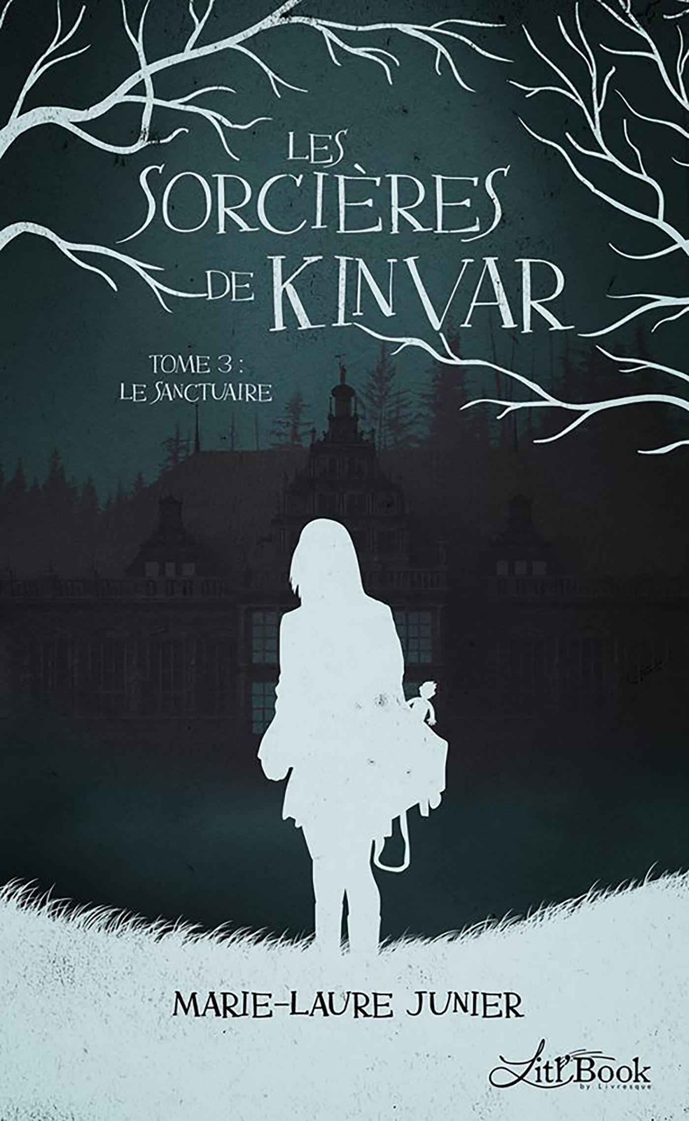 Les sorcieres de kinvar, tome 3 - le sanctuaire