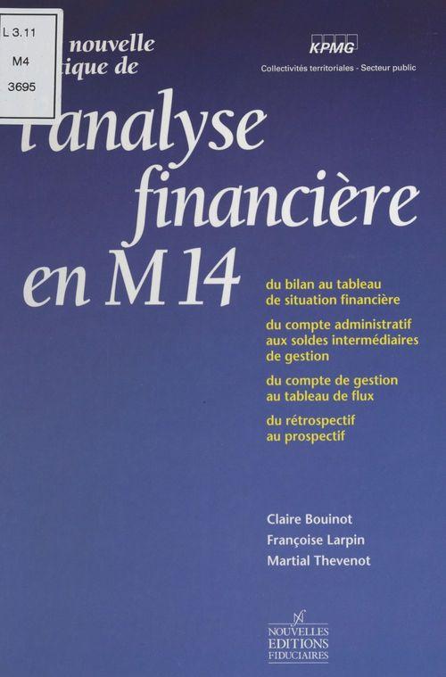 Une nouvelle pratique de l'analyse financiere en m14