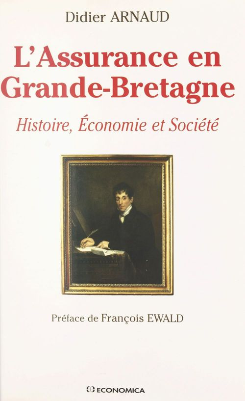 L'assurance en grande-bretagne histoire, economie et societe