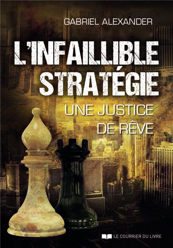 L'infaillible stratégie : une justice de rêve