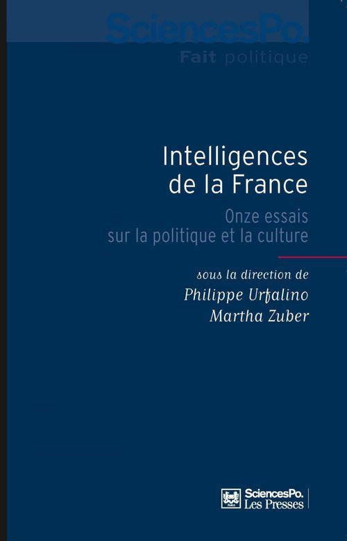 Intelligences de la France ; onze essais sur la politique et la culture