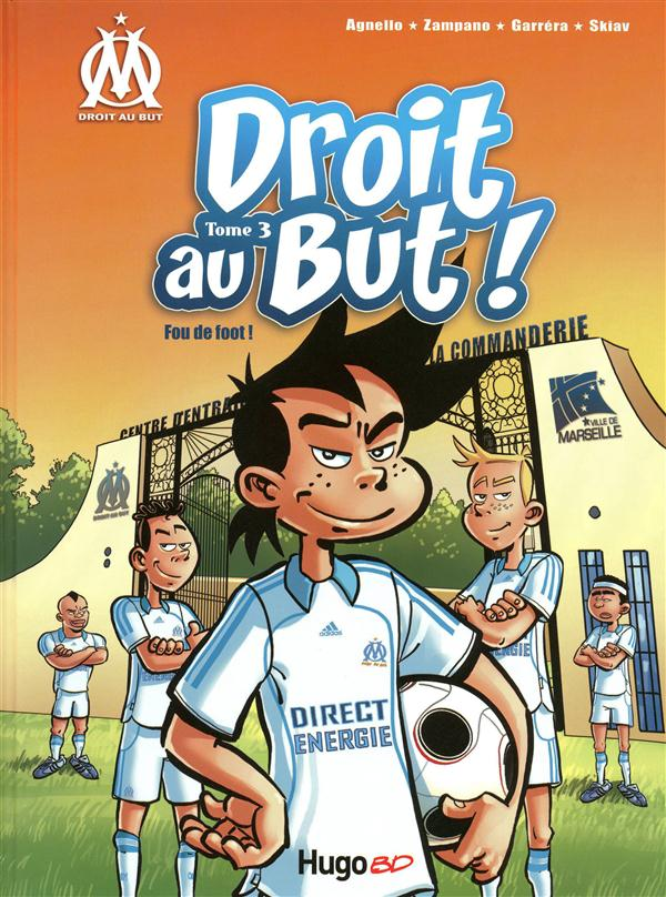 Droit au but ! T.3 ; fou de foot !