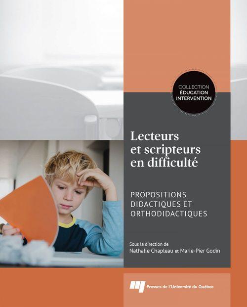 Lecteurs et scripteurs en difficulté ; propositions didactiques et orthodidactiques