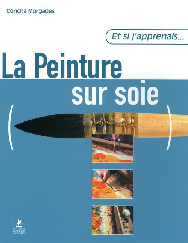 Et Si J'Apprenais T.8; La Peinture Sur Soie