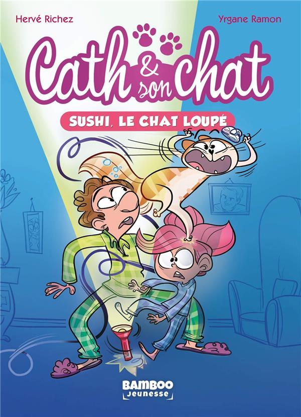 Cath et son chat t.1 ; Sushi, le chat loupé