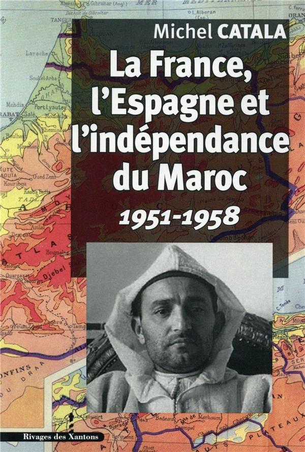 France L Espagne Et L Independance Du Maroc