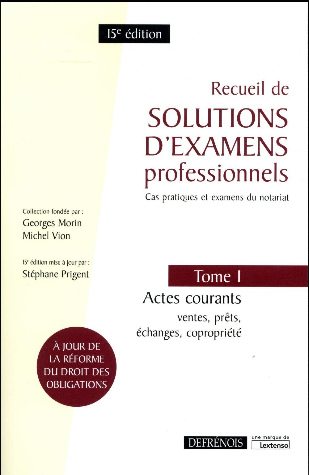 Recueil de solutions d'examens professionnels t.1 ; actes courants : ventes, prêts, échanges, copropriété (15e édition)