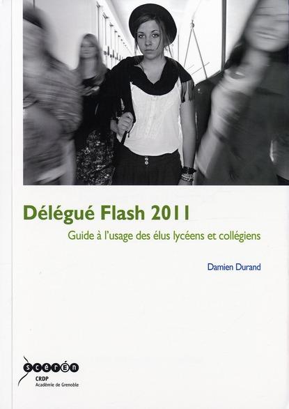 Délégué flash ; guide à l'usage des élus lycéens et collégiens (édition 2011)