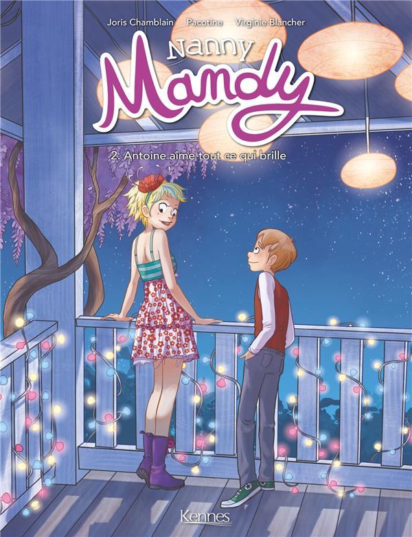 Nanny Mandy T.2 ; Antoine aime tout ce qui brille
