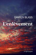 L'enlèvement  - Blass-Bouchard Damie - Damien Blass