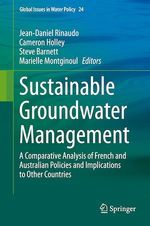 Sustainable Groundwater Management  - Jean-Daniel Rinaudo - Steve Barnett - Cameron Holley - Marielle Montginoul